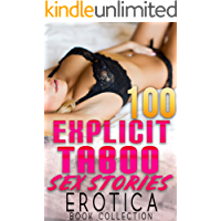EXPLICIT TABOO SEX STORIES : 100 EROTICA BOOK COLLECTION (English Edition)