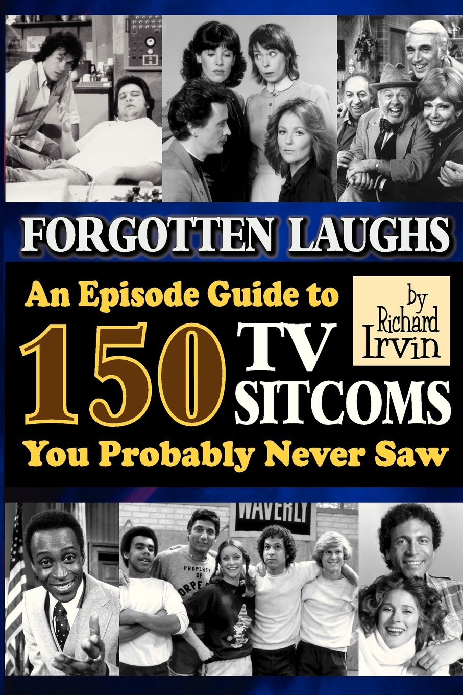 Read Online Forgotten Laughs: An Episode Guide to 150 TV Sitcoms You Probably Never Saw PDF