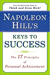 Napoleon Hill's Keys to Success: The 17 Principles of Personal Achievement Paperback