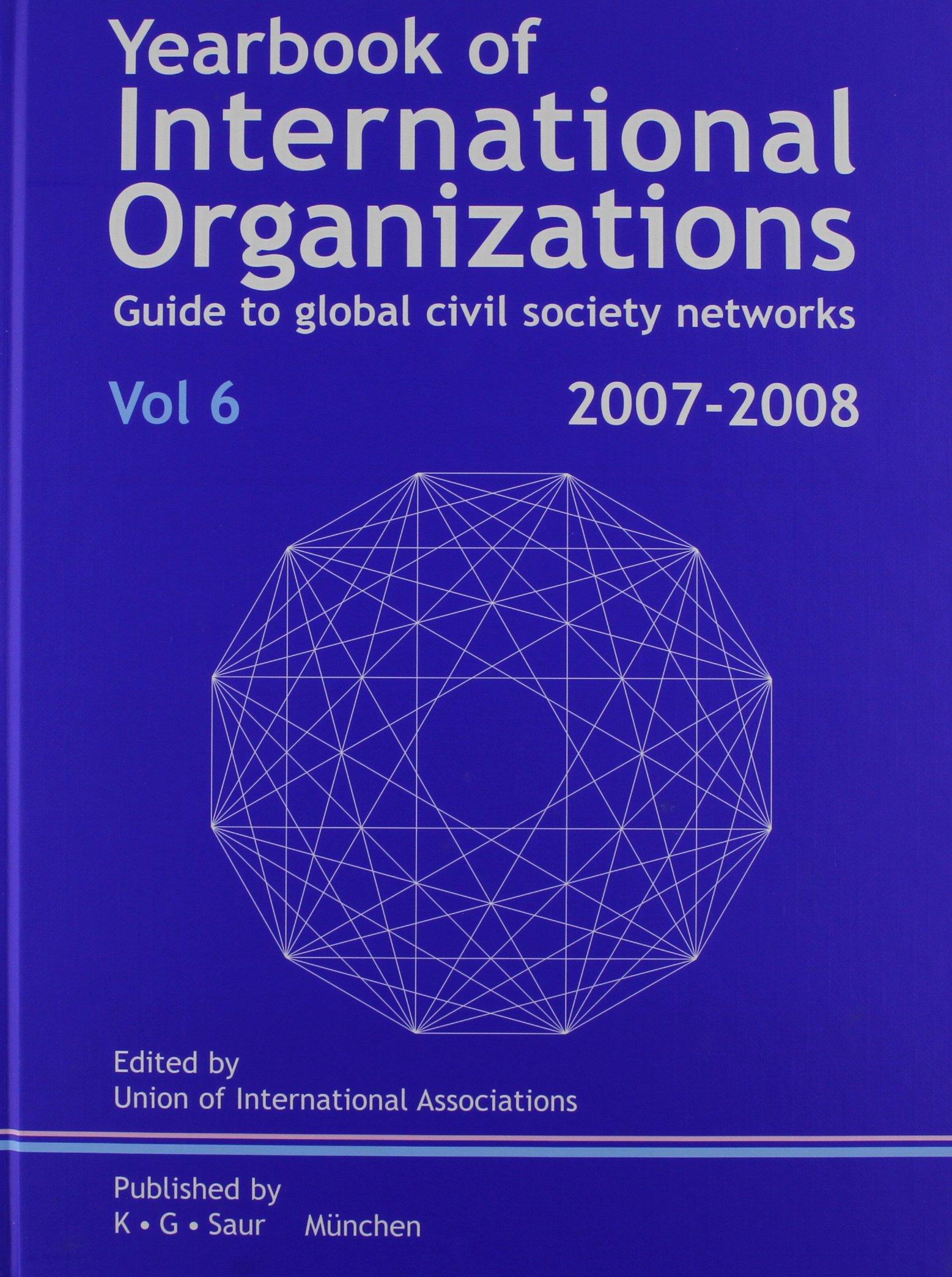 Yearbook of International Organizations 2007/2009: Volume 6:  Who's Who in International Organizations (Yearbook of International Organizations. Volume 6: Who's Who in International Organizations) PDF