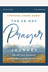 The 28-Day Prayer Journey Study Guide: Enjoying Deeper Conversations with God Kindle Edition