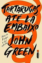 Tartarugas até lá embaixo (Portuguese Edition) Kindle Edition