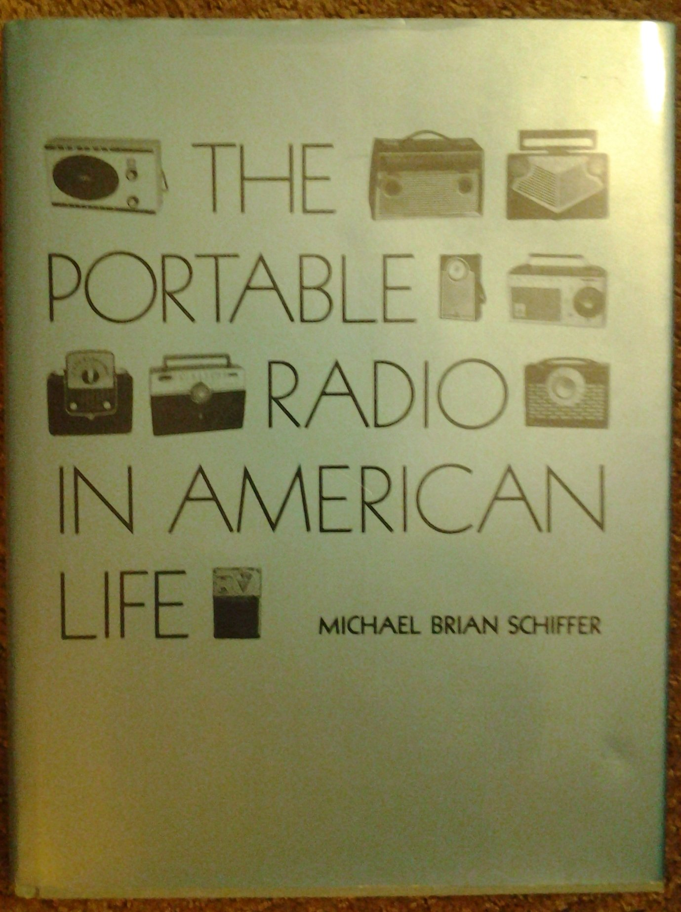 The Portable Radio in American Life (Culture and Technology)