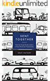 Sent Together: How the Gospel Sends Leaders to Start Missional Communities