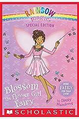 Blossom the Flower Girl Fairy (Rainbow Magic: Special Edition) Kindle Edition