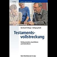 Testamentsvollstreckung: Richtig anordnen, durchführen und kontrollieren (Beck-Rechtsberater im dtv)