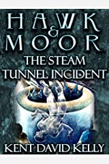 HAWK & MOOR - The Steam Tunnel Incident: The Tragedy of James Dallas Egbert III Kindle Edition