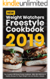 New Weight Watchers Freestyle Cookbook 2019: The Complete WW Smart Points Cookbook - With 100+ Delicious & Healthy Recipes For Rapid Weight Loss and Healthy Lifestyle.