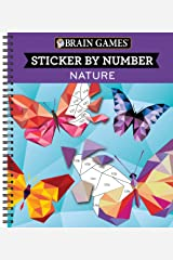 Brain Games - Sticker by Number: Nature (Geometric Stickers) Spiral-bound