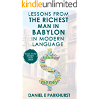 Lessons From The Richest Man In Babylon: In Modern Language