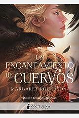 Un encantamiento de cuervos (Spanish Edition) Kindle Edition
