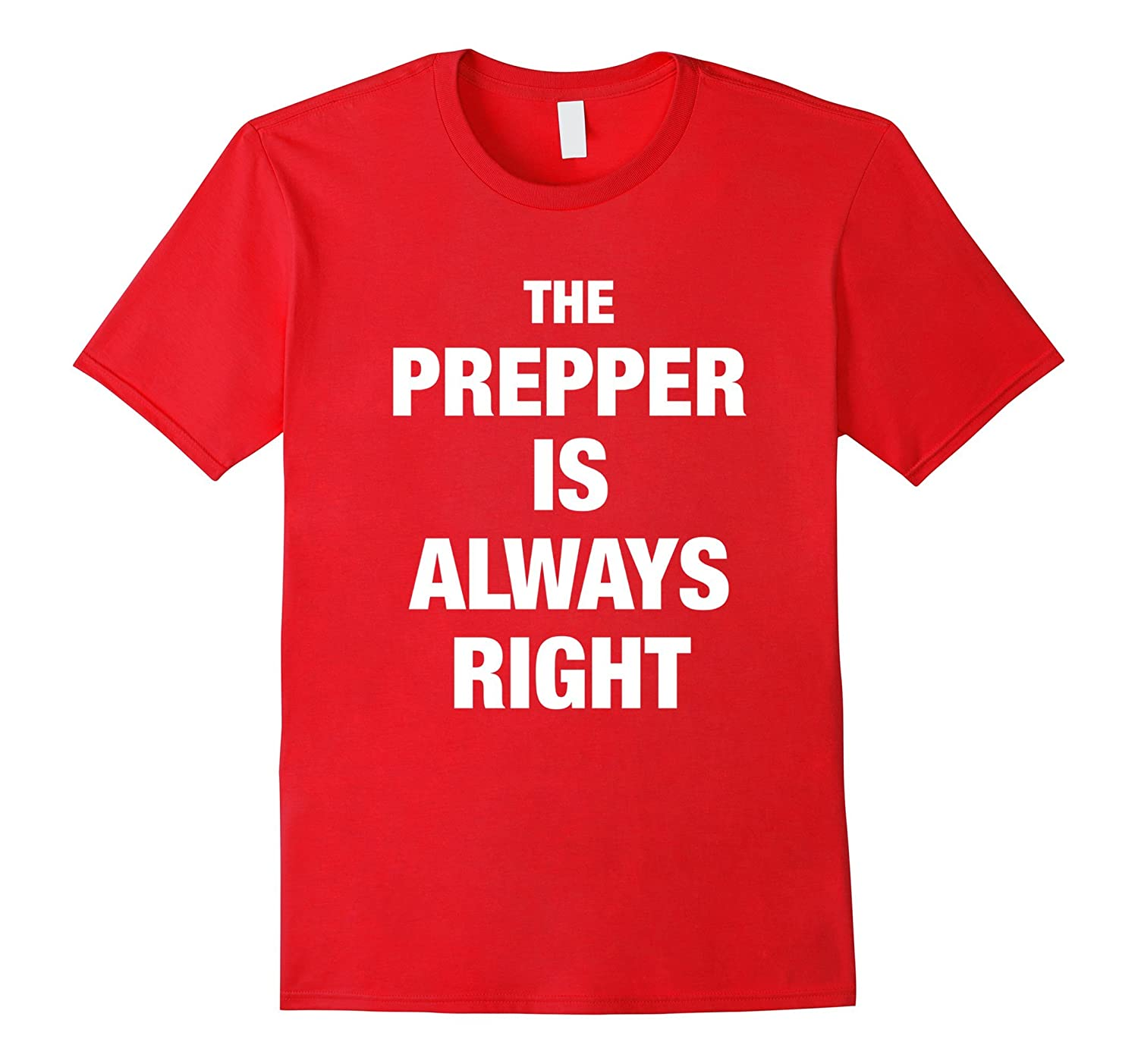 The Prepper is Always Right Funny Shirt-FL