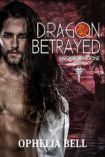 Dragon Betrayed: Immortal Dragons Prequel