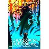 HORROR #2 : Lockdown Horror