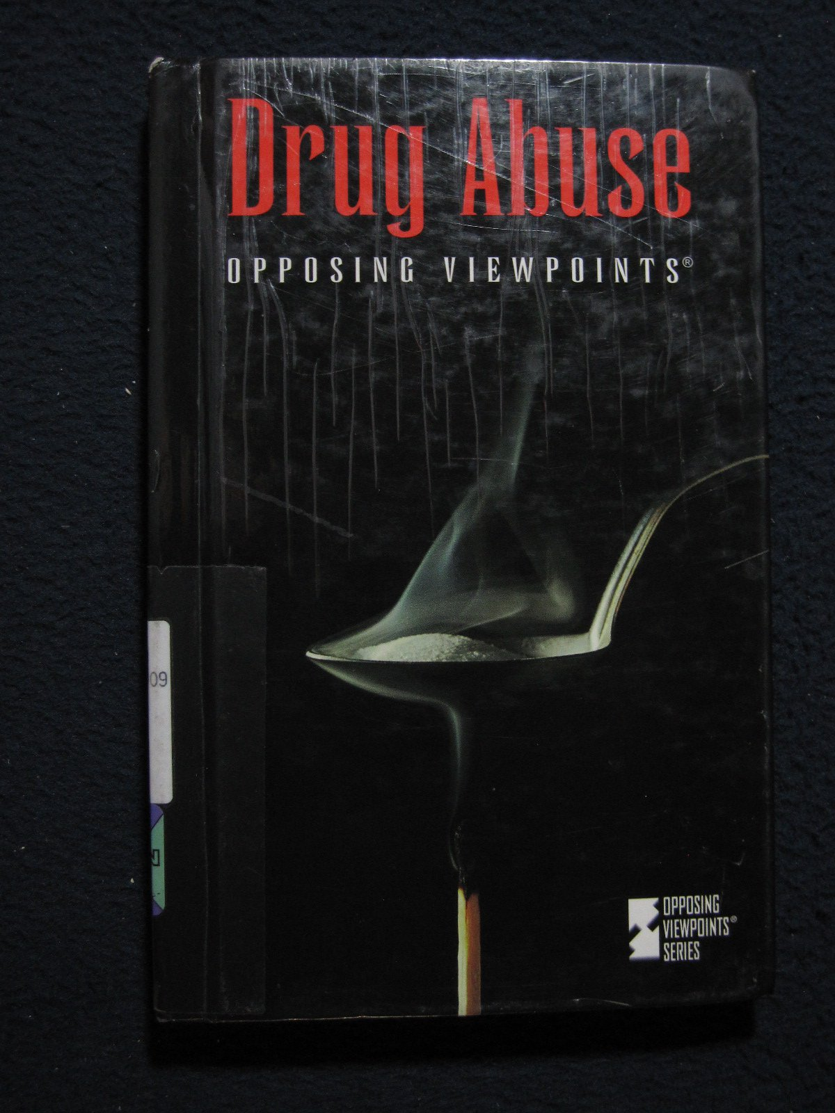 Drug Abuse: Opposing Viewpoints