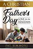 A Christian Father's Day (Love for the Holidays)