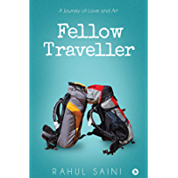 Fellow Traveller : A Journey of Love and Art