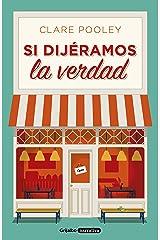 Si dijéramos la verdad (Spanish Edition) Kindle Edition