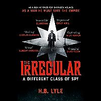The Irregular: A Different Class of Spy: (The Irregular Book 1)