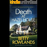 Death at Hazel House: An utterly addictive cozy murder mystery (A Sukey Reynolds Mystery Book 1)