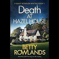 Death at Hazel House: An utterly addictive cozy murder mystery (A Sukey Reynolds Mystery Book 1) (English Edition)