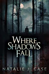 Where Shadows Fall (Shades and Shadows Book 3) Kindle Edition