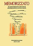 Memorizzato: Tecniche immediate e pratiche di memorizzazione e lettura veloce