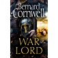 War Lord: From the Sunday Times bestseller, the epic new historical fiction book for 2020 (The Last Kingdom Series, Book…