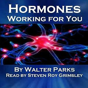 Hormones, Working for You