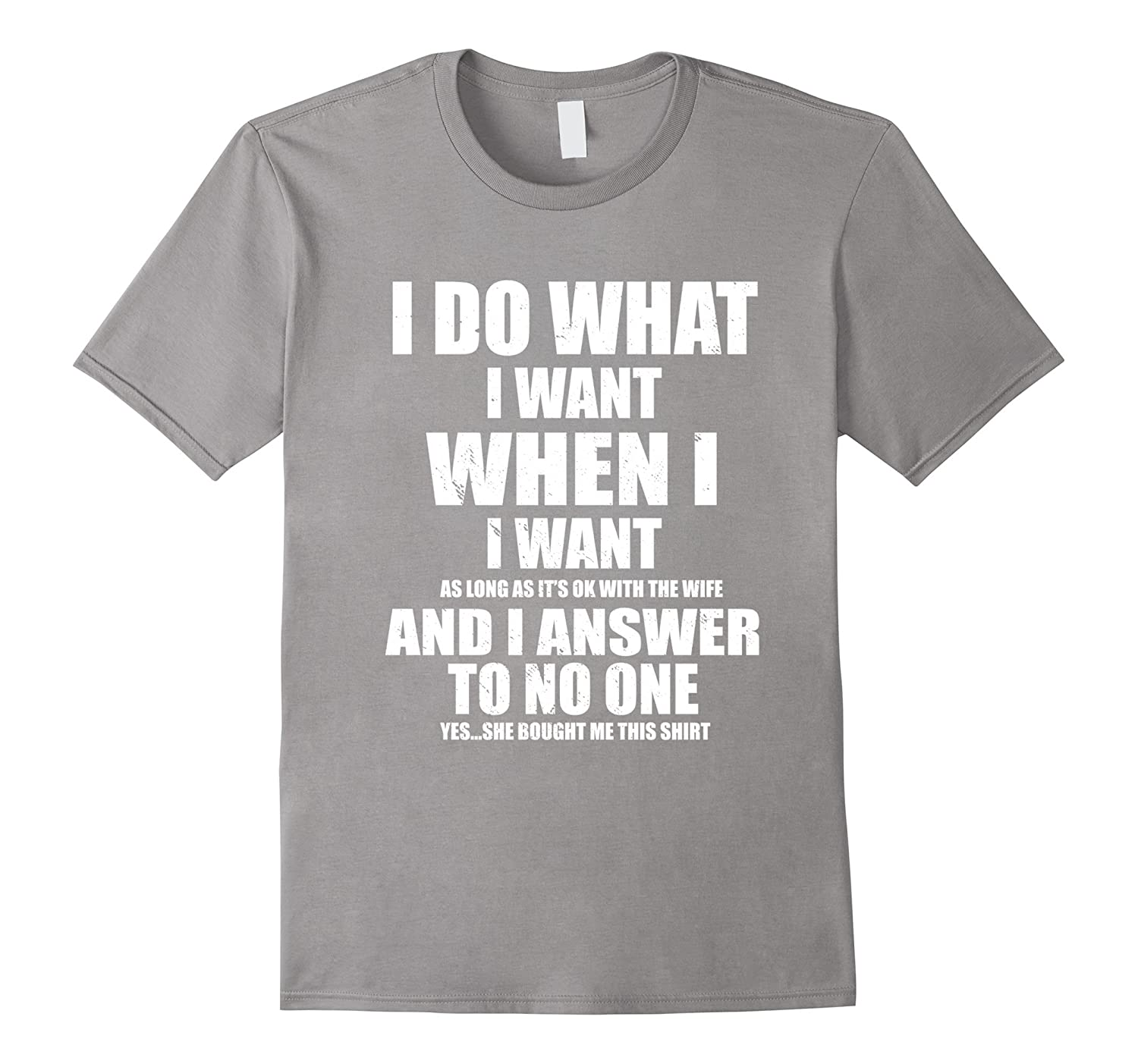 a0ffb24cd Mens I Do What I Want Funny Husband T Shirt Gift For Fathers-PL ...