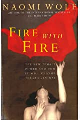 Fire with Fire: New Female Power and How It Will Change the Twenty-First Century (English Edition) eBook Kindle