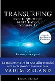 Transurfing T3 - Modèle quantique de réalisation individuelle : En avant dans le passé