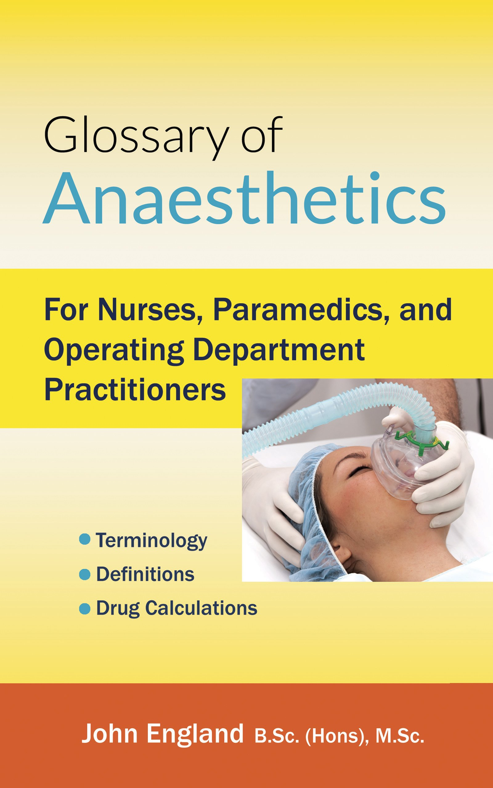 Glossary Of Anaesthetics  For Nurses Paramedics And Operating Department Practitioners  English Edition