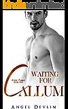 Waiting for Callum: A slow burn, feelgood, contemporary romance (The Waite Family Book 2)