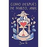 Como después de marzo, abril (Spanish Edition)