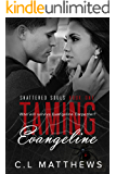 Taming Evangeline (Shattered Souls Book 1)