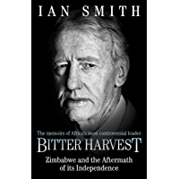 Bitter Harvest: Zimbabwe and the Aftermath of its Independence