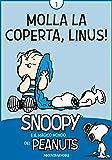 Molla la coperta, Linus! Vol. 1: Snoopy e il magico mondo dei Peanuts