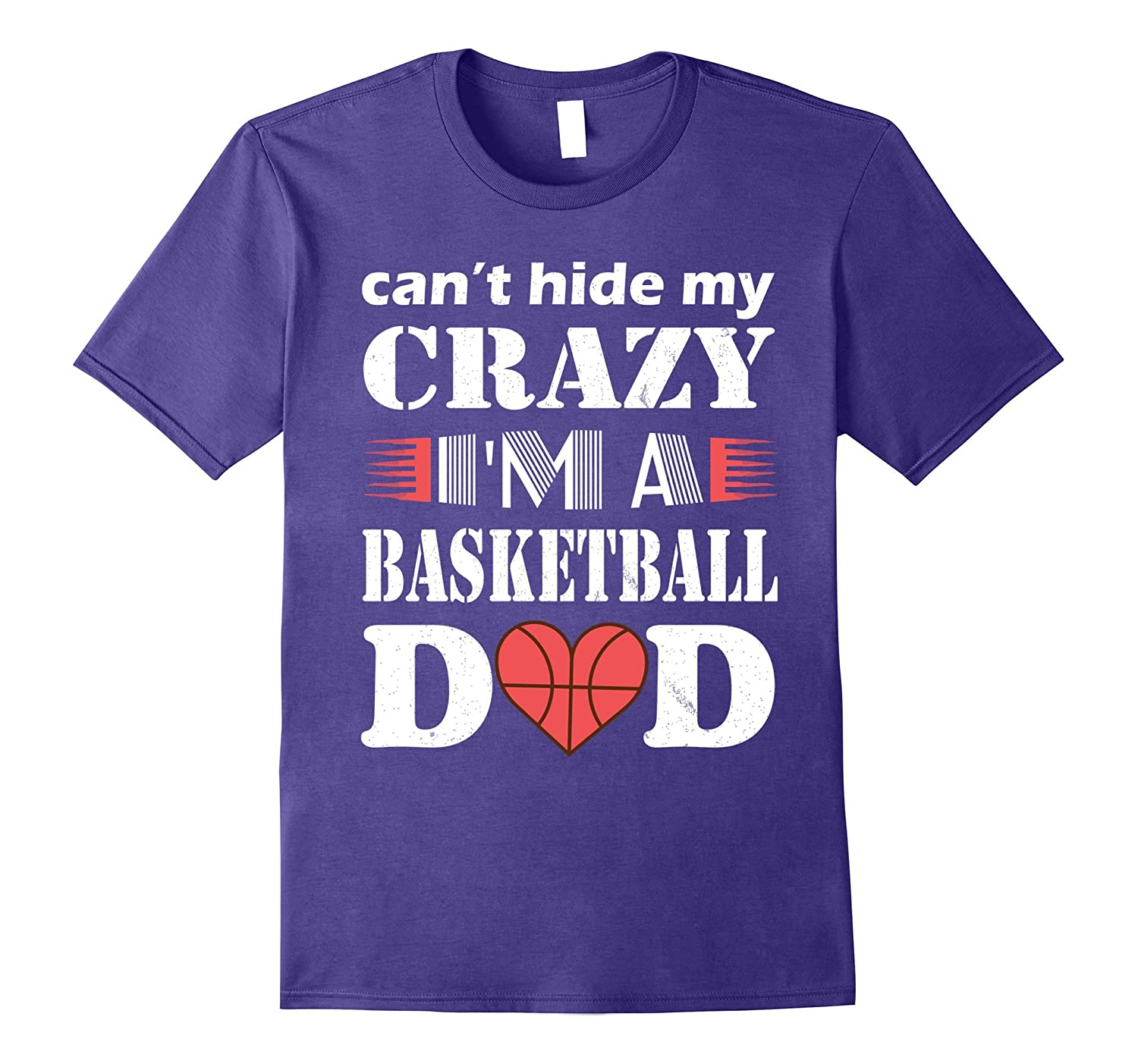 Cant Hide My Crazy Im A Basketball Dad Funny T-Shirt Gift-Vaci