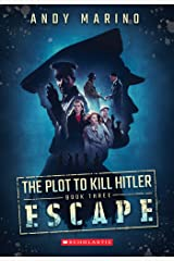 The Escape (The Plot to Kill Hitler #3) Kindle Edition