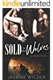 Sold to the Wolves: A Paranormal Menage Romance (Devil Mountain Wolf Shifters Book 2)
