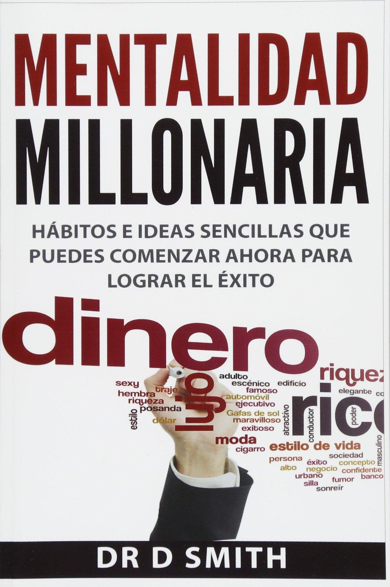 Mentalidad Millonaria: hábitos e ideas sencillas que puedes ...