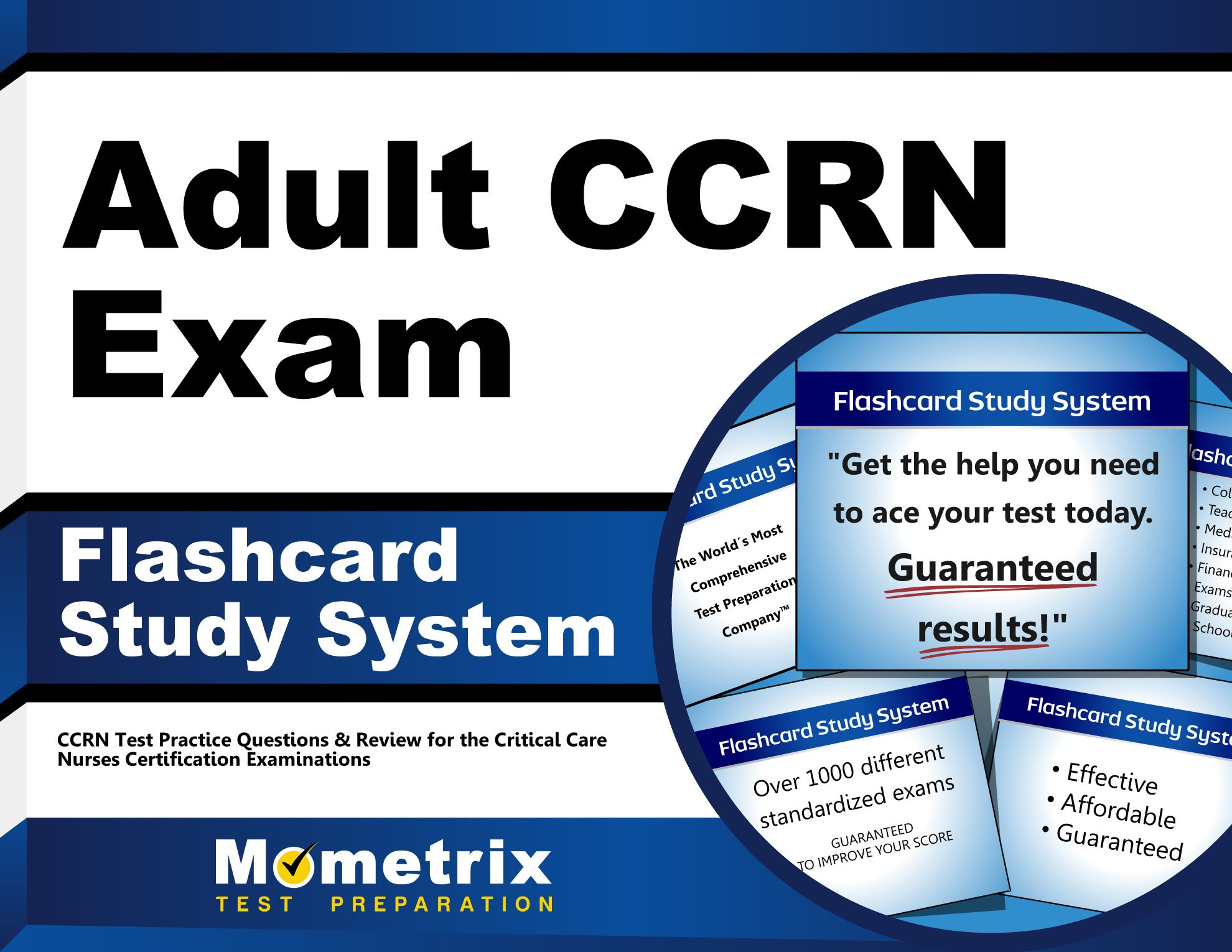 Adult CCRN Exam Flashcard Study System: CCRN Test Practice Questions & Review for the Critical Care Nurses Certification Examinations (Cards) by Mometrix Media LLC