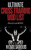 Ultimate Cross Training WOD List: Mas de 1.000 WOD'S