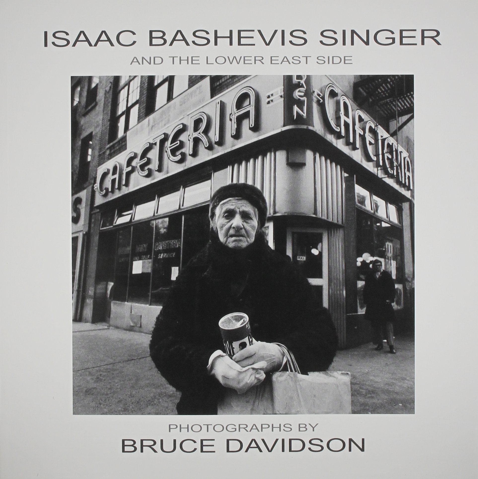 Isaac Bashevis Singer and the Lower East Side: Bruce Davidson ...