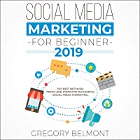 Social Media Marketing for Beginners 2019: The Ultimate Guide to Learn Social Media Marketing and Improve Your Online Presence