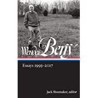 Wendell Berry: Essays 1993-2017 (Loa #317) (Library of