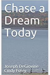 Chase a Dream Today Kindle Edition