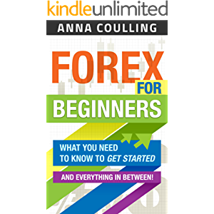 Forex For Beginners: What you need to know to get started, and everything in between