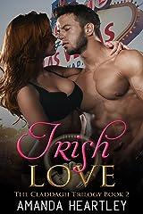 Irish Love (The Claddagh Trilogy Book 2) Kindle Edition
